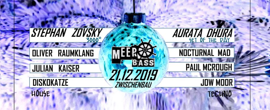 MEER BASS - Weihnachtsrave /w. Stephan Zovsky (3000Grad)